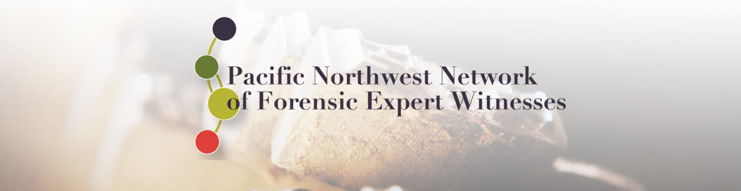 The Pacific Northwest Network of Forensic Expert Witnesses